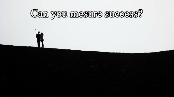 can you measure success