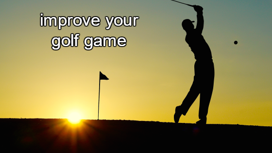 How do you improve your golf game
