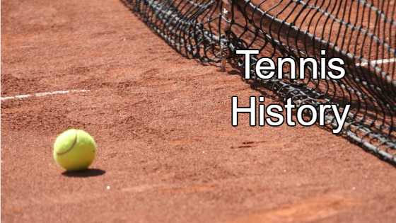 Tennis history – a history of the sport