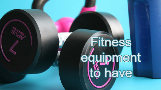 fitness equipment to have