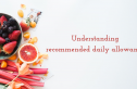 Understanding recommended daily allowances