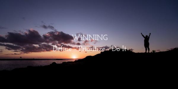 Winning – Define – Prioritize – Do It