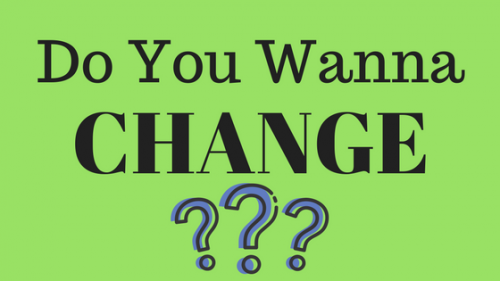 Do you want change?