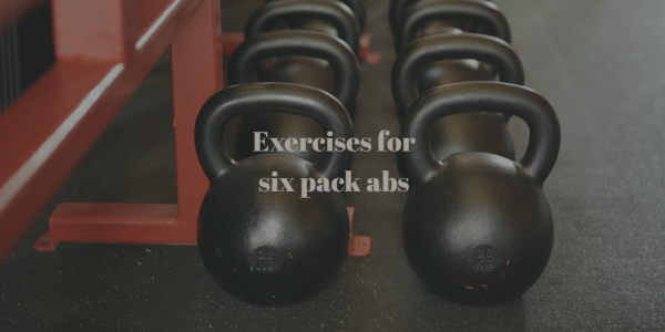 Exercises to Get Six Pack Abs