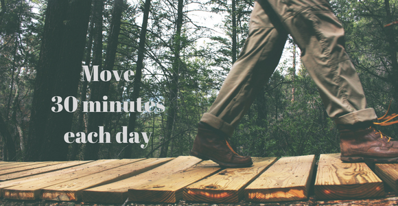 Move 30 minutes each day