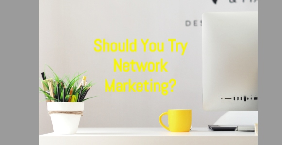 Try Network Marketing