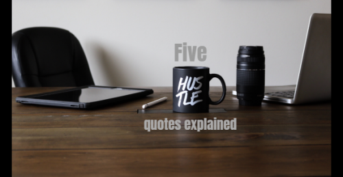 Five Hustle Quotes Explained