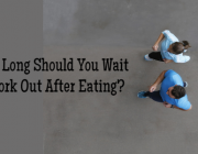 How Long Should You Wait to Work Out After Eating?