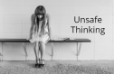 unsafe thinking
